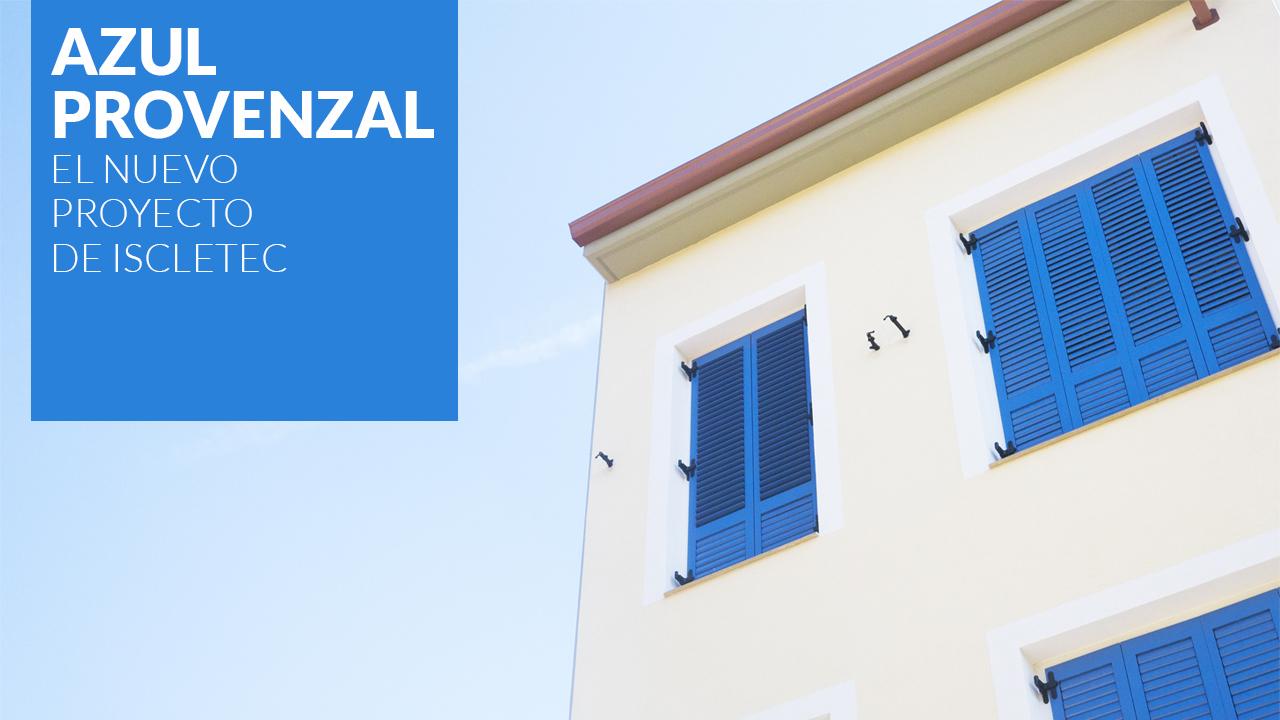 AZUL PROVENZAL NUEVO PROYECTO ISCLETEC