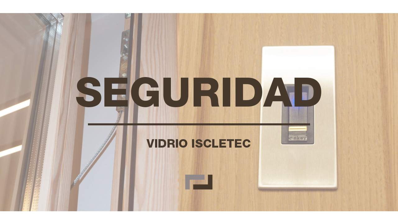 seguridad-vidrios-iscletec